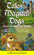 Tales of Magical Dogs: From Around the World
