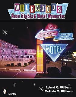 Wildwood's Neon Nights and Motel Memories