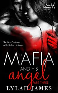 The Mafia And His Angel: Part 3 (Tainted Hearts Series)