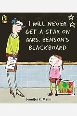 I Will Never Get a Star on Mrs. Benson's Blackboard Paperback