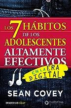 Los 7 hábitos de los adolescentes altamente efectivos: La mejor guía práctica para que los jóvenes alcancen el éxito / The 7 Habits of Highly Effective Teens (Spanish Edition)