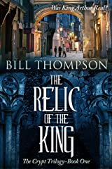 The Relic of the King (The Crypt Trilogy Book 1) Kindle Edition