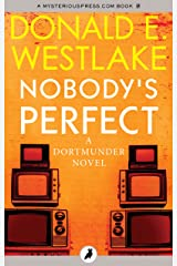 Nobody's Perfect (The Dortmunder Novels Book 4) Kindle Edition