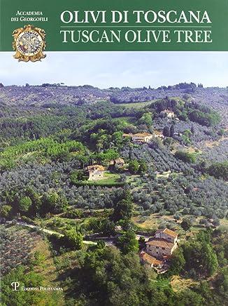 Olivi di Toscana-Tuscan olive tree. Ediz. bilingue
