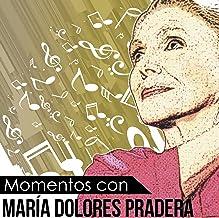 Momentos Con María Dolores Pradera