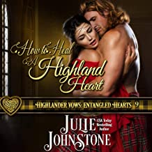 How to Heal a Highland Heart: Highlander Vows: Entangled Hearts, Book 9