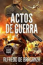 ACTOS DE GUERRA: un thriller de David Ribas (David Ribas (Thrillers en español) nº 11)