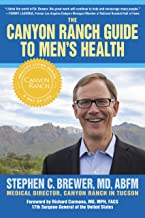 The Canyon Ranch Guide to Men's Health: A Doctor's Prescription for Male Wellness