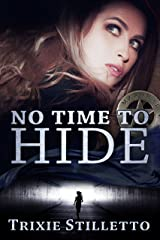 No Time to Hide Kindle Edition