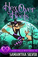 Hex Over Heels: A Witch Cozy Mystery (Fairy Falls Mystery Book 2) Kindle Edition