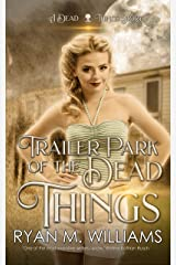 Trailer Park of the Dead Things: A Dead Things Story Kindle Edition
