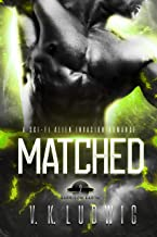 Matched: A Sci-Fi Alien Invasion Romance (Garrison Earth Book 2)