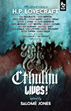 Cthulhu Lives!: An Eldritch Tribute to H. P. Lovecraft