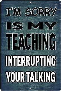 Rogue River Tactical Funny Teacher Gift Metal Tin Sign Wall Decor Teaching Interrupted Talking Classroom