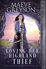 Loving her Highland Thief (Time to Love a Highlander Book 1) Kindle Edition