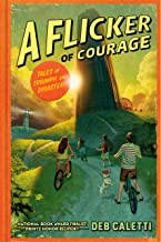 A Flicker of Courage (Tales of Triumph and Disaster!)