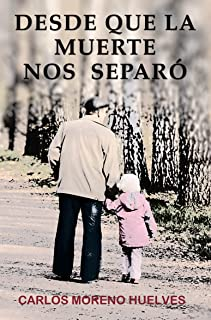 Desde que la muerte nos separó (Spanish Edition)