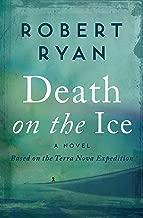 Death on the Ice: A Novel Based on the Terra Nova Expedition