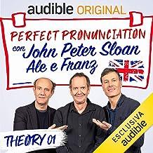 Intro - Lesson 1: Perfect pronunciation con John Peter Sloan, Ale e Franz