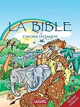 La Bible : L'Ancien Testament: Version intégrale (French Edition)