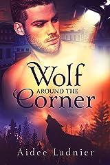 Wolf Around The Corner Kindle Edition