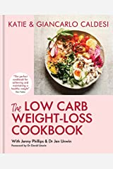 The Low Carb Weight-Loss Cookbook: How to Lose Weight and Change Your Life in 6 Weeks (English Edition) Format Kindle