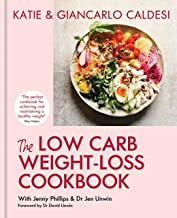 The Low Carb Weight-Loss Cookbook: How to Lose Weight and Change Your Life in 6 Weeks (English Edition)