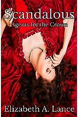 Scandalous (Agents for the Crown #5): A Regency Romantic Suspense Kindle Edition