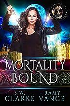 Mortality Bound: An Urban Fantasy Epic Adventure
