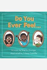 Do You Ever Feel... Kindle Edition