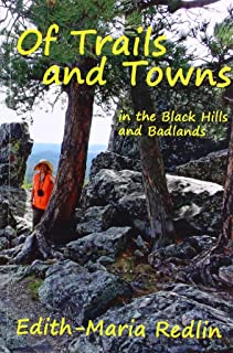 Of Trails and Towns: in the Black Hills and Badlands