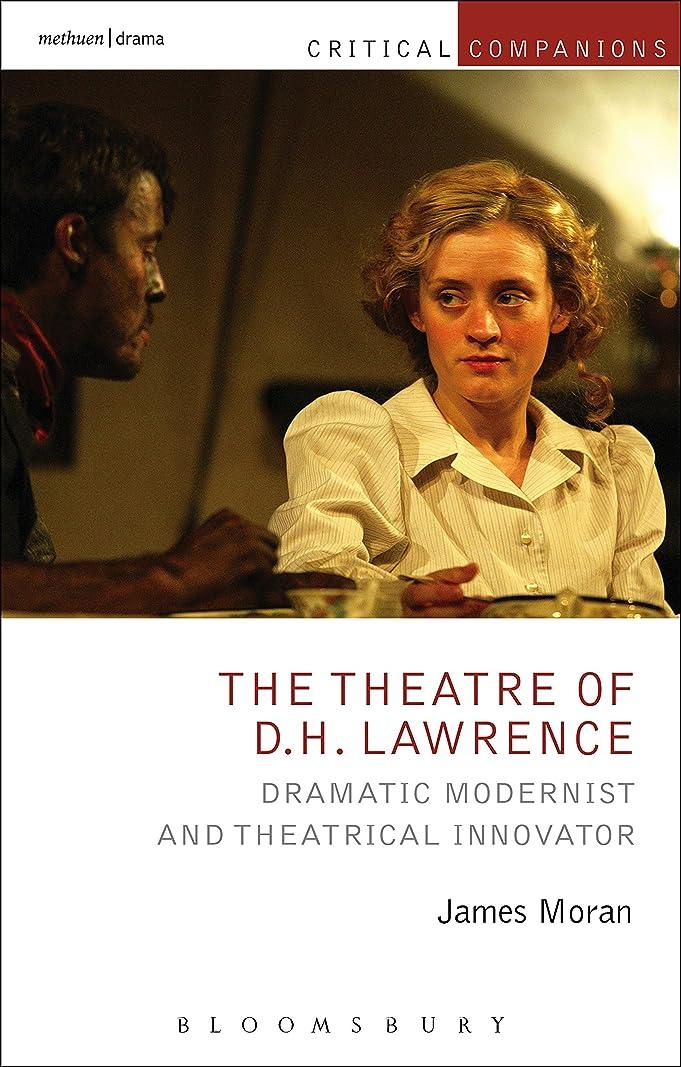 ゴミ見捨てる銀The Theatre of D.H. Lawrence: Dramatic Modernist and Theatrical Innovator (Critical Companions) (English Edition)