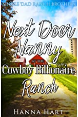 Next Door Nanny At The Cowboy Billionaire Ranch: A Sweet Clean Cowboy Billionaire Romance (Single Dad Ranch Brothers Book 6) Kindle Edition
