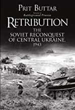 Retribution: The Soviet Reconquest of Central Ukraine, 1943 (English Edition)