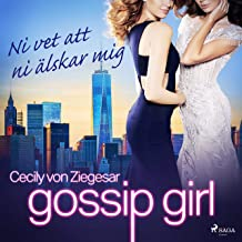 Ni vet att ni älskar mig: Gossip Girl