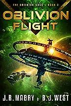 Oblivion Flight: A Military Science Fiction Space Opera Epic (The Oblivion Saga Book 2)