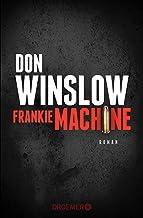 Frankie Machine: Roman (German Edition)