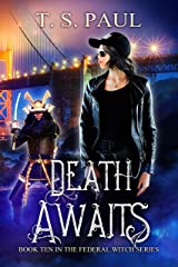 Death Awaits: An urban fantasy FBI thriller (The Federal Witch Book 10) Kindle Edition