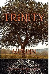 Trinity: Autumn (Trinity Anthology Book 4) Kindle Edition
