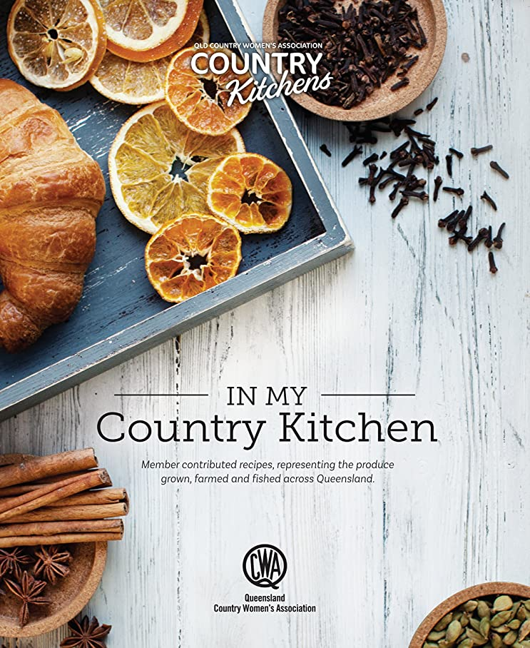 In My Country Kitchen: Member contributed recipes, representing the produce grown, farmed and fished across Queensland (English Edition)