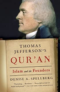 Thomas Jefferson`s Qur`an: Islam and the Founders