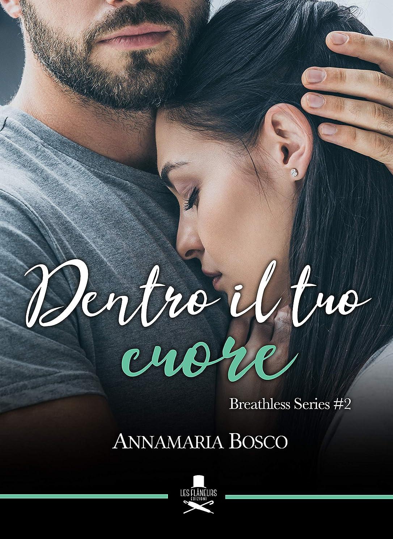 コート押し下げる備品Dentro il tuo cuore: Breathless Series #2 (Eiffel) (Italian Edition)