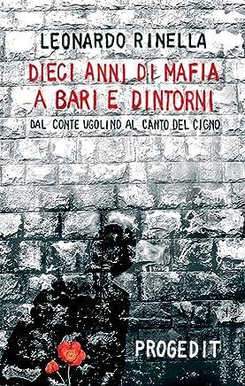 Dieci anni di mafia a Bari e dintorni: Dal