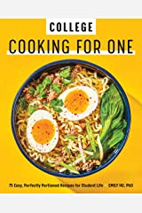 College Cooking for One: 75 Easy, Perfectly Portioned Recipes for Student Life Kindle Edition