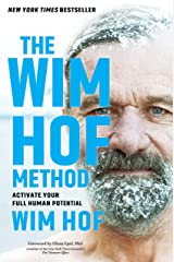 The Wim Hof Method: Activate Your Full Human Potential (English Edition) eBook Kindle
