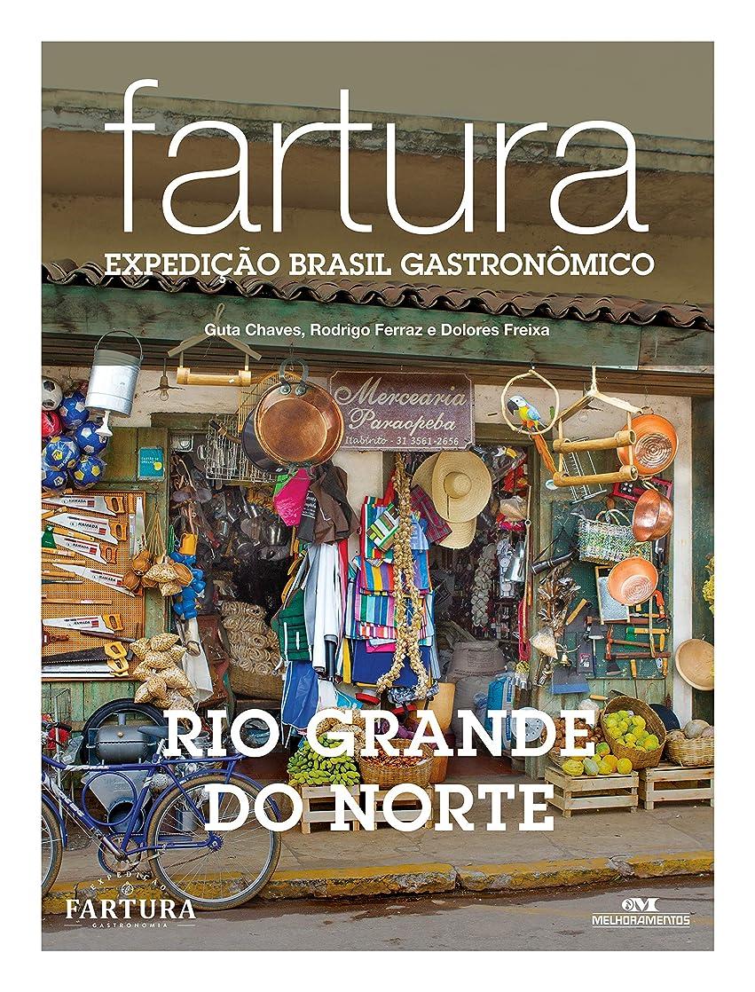 ラッドヤードキップリングファン裸Fartura: Expedi??o Rio Grande do Norte (Expedi??o Brasil Gastron?mico Livro 5) (Portuguese Edition)