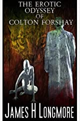 The Erotic Odyssey of Colton Forshay Kindle Edition