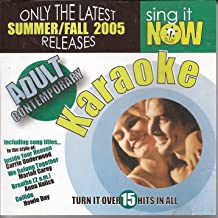 Sing It Now: Adult Contemporary Karaoke (Summer / Fall 2005)