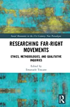 Researching Far-Right Movements: Ethics, Methodologies, and Qualitative Inquiries (Social Movements in the 21st Century: New Paradigms)