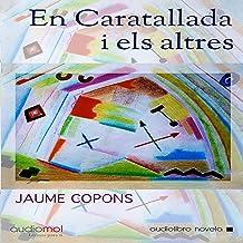 En caratallada i els altres [In Caratalla and Others] (Audiolibro en catalán)